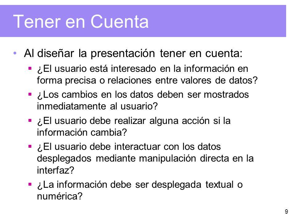 Tener en Cuenta Al diseñar la presentación tener en cuenta:
