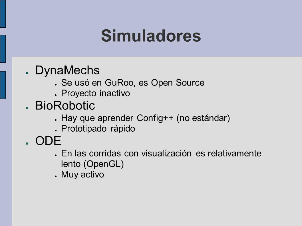 Simuladores DynaMechs BioRobotic ODE Se usó en GuRoo, es Open Source