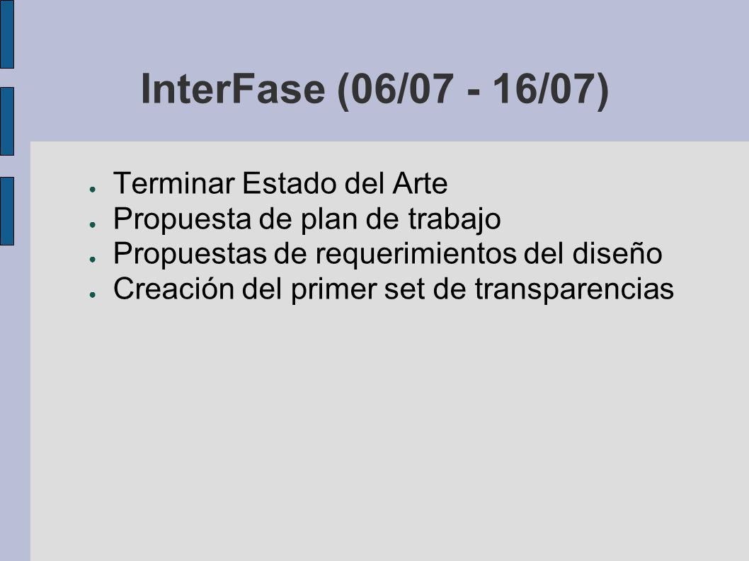 InterFase (06/07 - 16/07) Terminar Estado del Arte