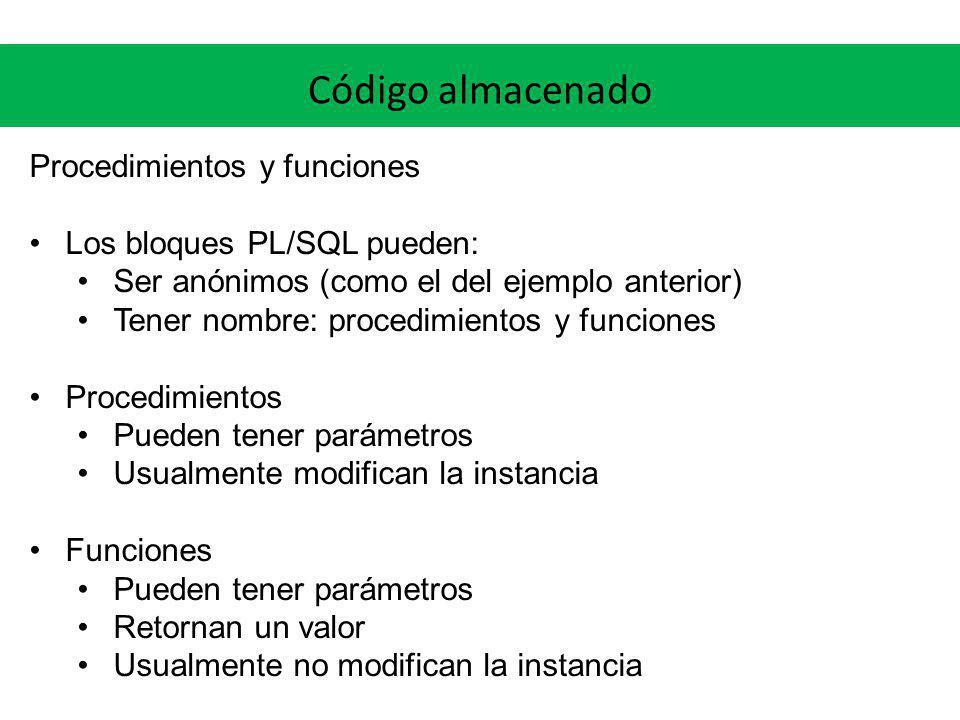 Código almacenado Procedimientos y funciones