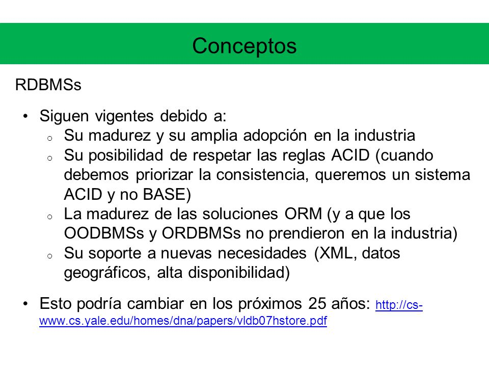Conceptos RDBMSs Siguen vigentes debido a: