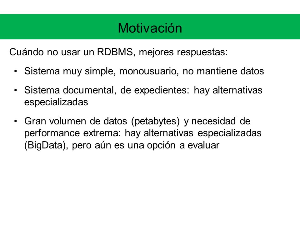 Motivación Cuándo no usar un RDBMS, mejores respuestas: