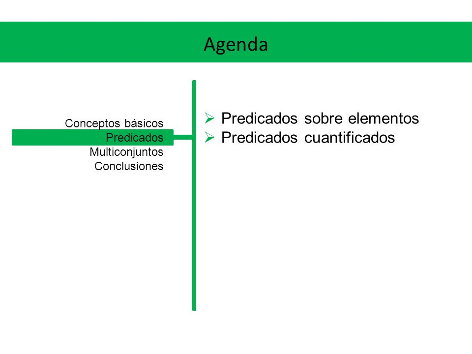 Agenda Predicados sobre elementos Predicados cuantificados