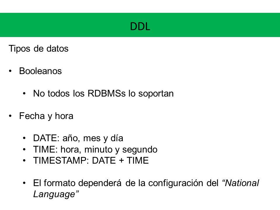 DDL Tipos de datos Booleanos No todos los RDBMSs lo soportan