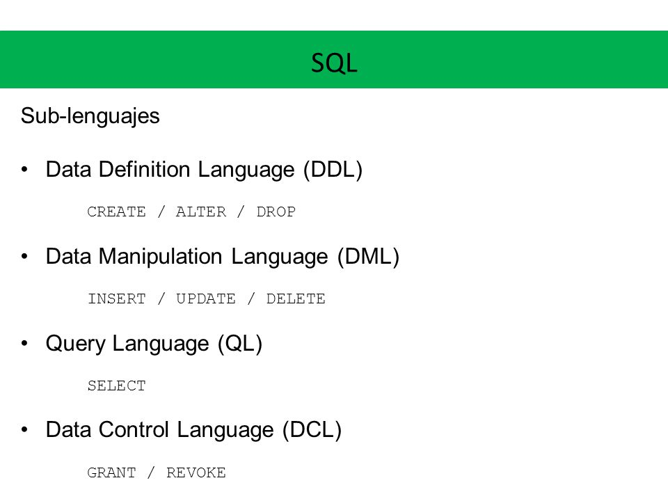 SQL Sub-lenguajes Data Definition Language (DDL)