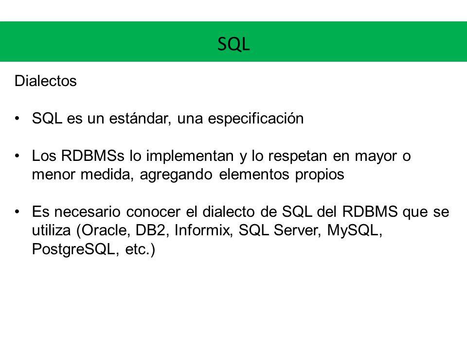 SQL Dialectos SQL es un estándar, una especificación
