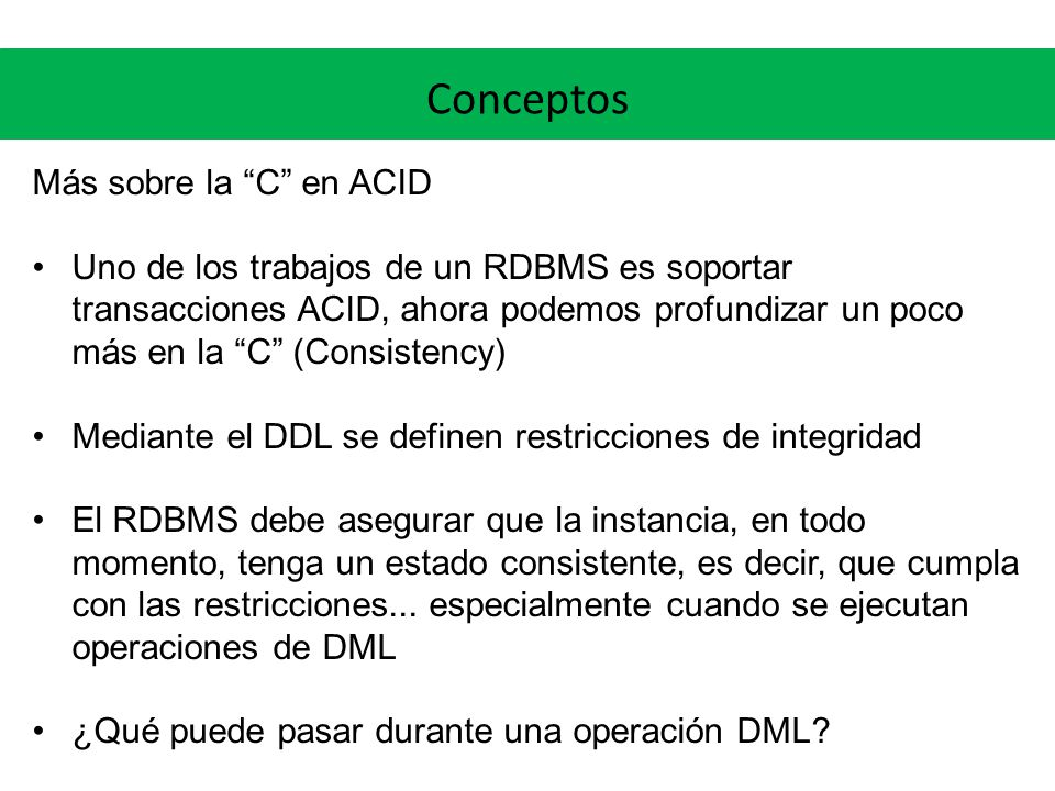 Conceptos Más sobre la C en ACID