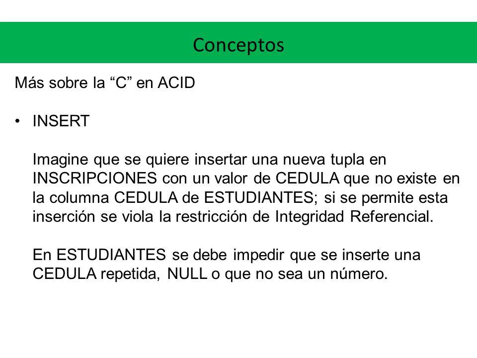 Conceptos Más sobre la C en ACID INSERT