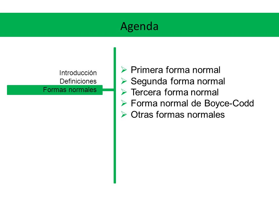 Agenda Primera forma normal Segunda forma normal Tercera forma normal
