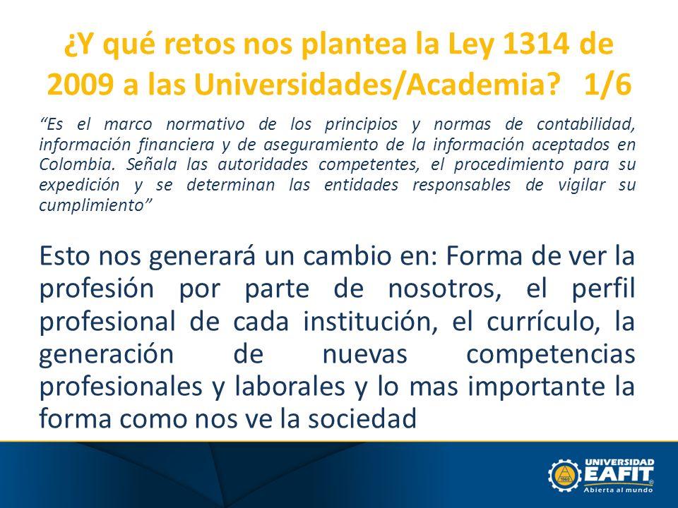 ¿Y qué retos nos plantea la Ley 1314 de 2009 a las Universidades/Academia 1/6