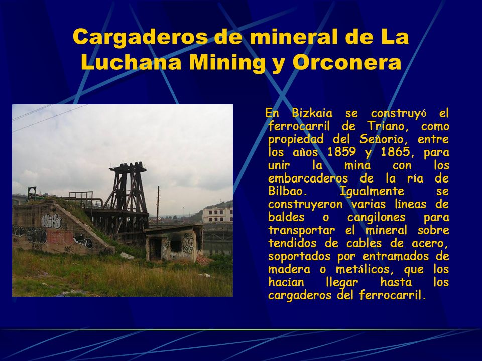 Cargaderos de mineral de La Luchana Mining y Orconera