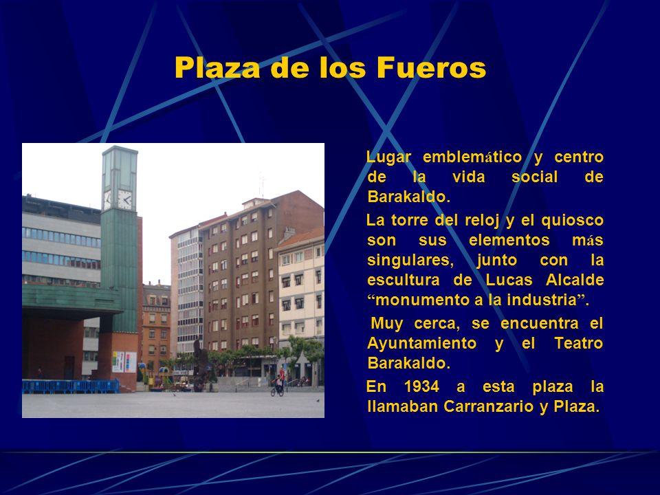 Plaza de los Fueros Lugar emblemático y centro de la vida social de Barakaldo.