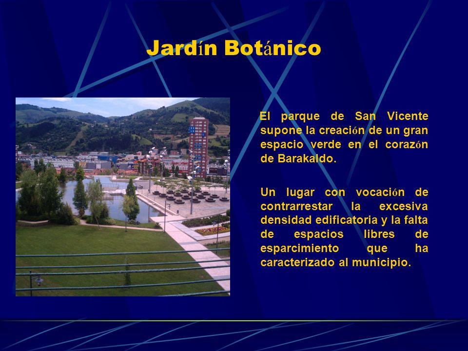 Jardín Botánico El parque de San Vicente supone la creación de un gran espacio verde en el corazón de Barakaldo.