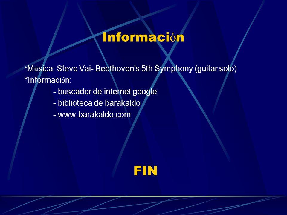 Información FIN *Información: - buscador de internet google