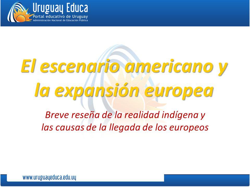 El escenario americano y la expansión europea