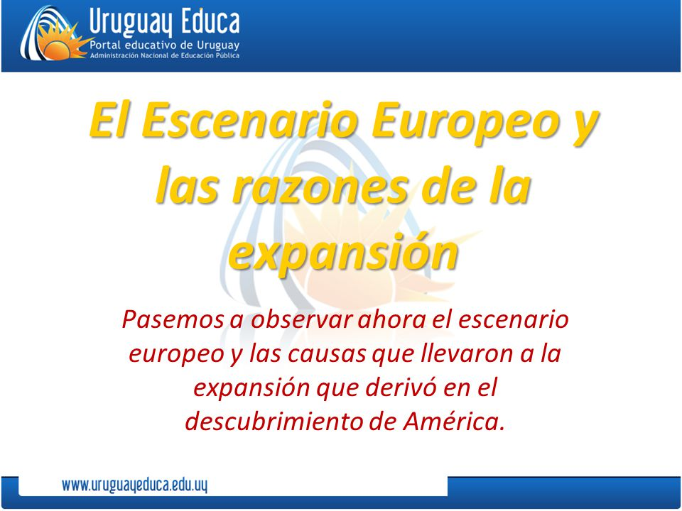 El Escenario Europeo y las razones de la expansión