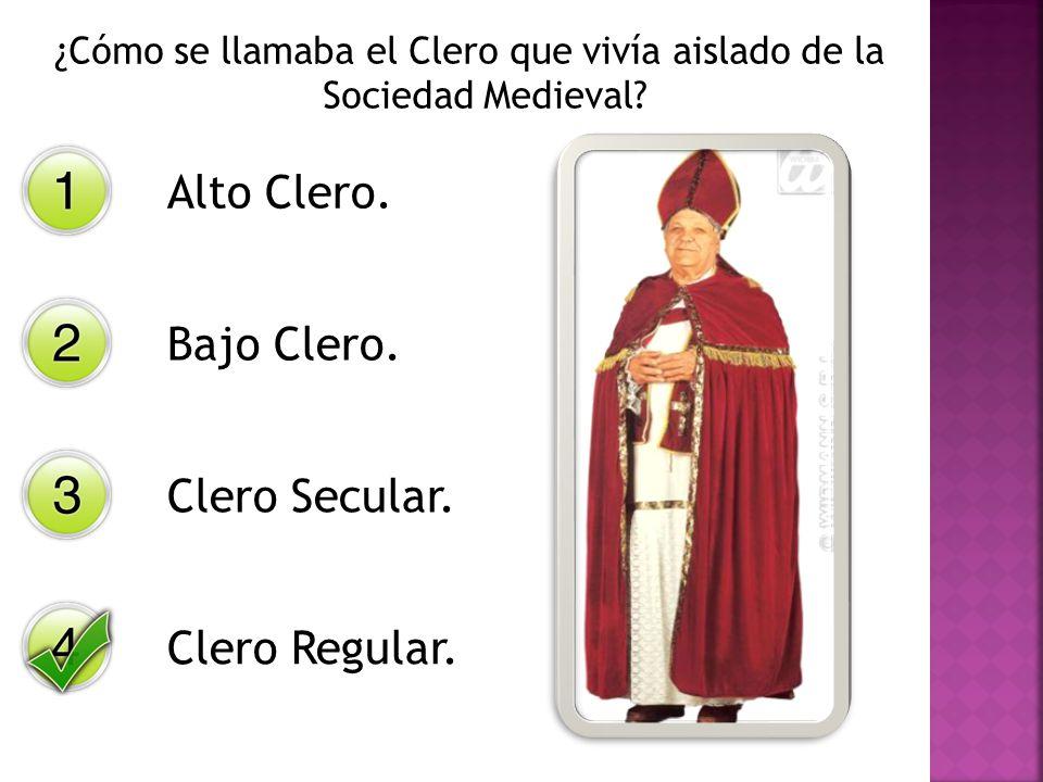 ¿Cómo se llamaba el Clero que vivía aislado de la Sociedad Medieval