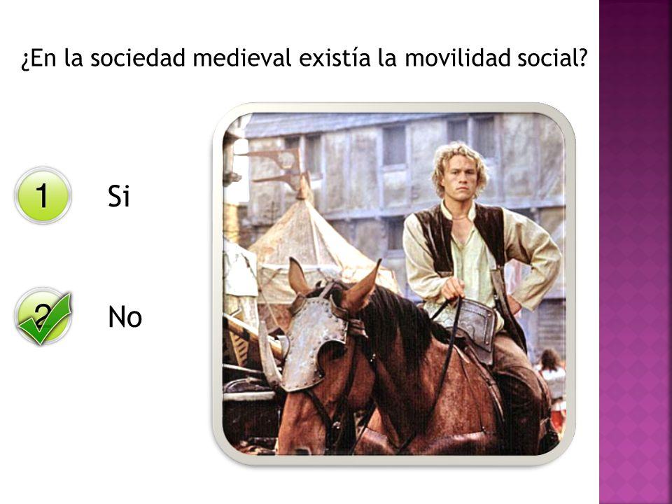 ¿En la sociedad medieval existía la movilidad social