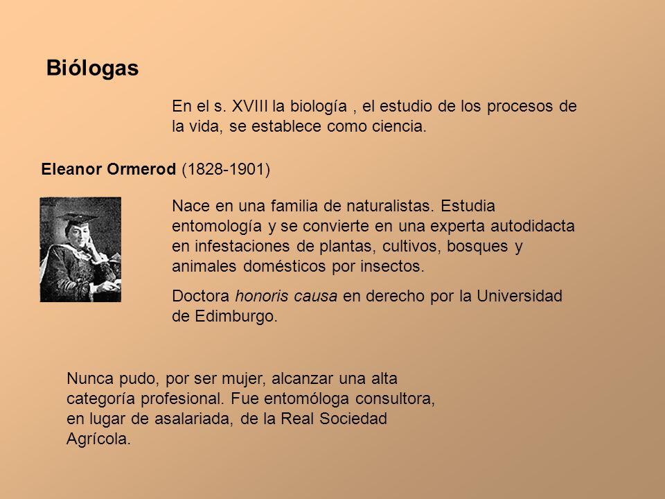 Biólogas En el s. XVIII la biología , el estudio de los procesos de la vida, se establece como ciencia.