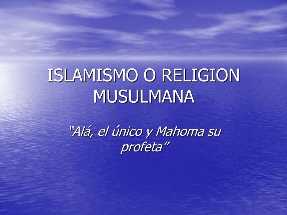 ISLAMISMO O RELIGION MUSULMANA