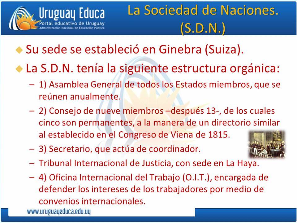 La Sociedad de Naciones. (S.D.N.)
