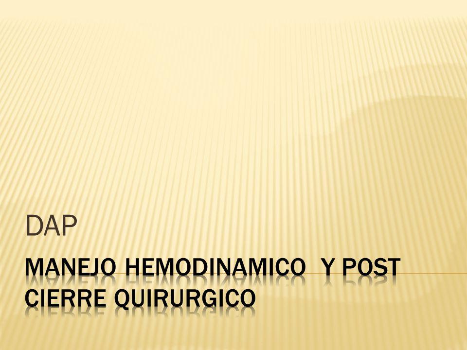 MANEJO HEMODINAMICO Y POST CIERRE QUIRURGICO