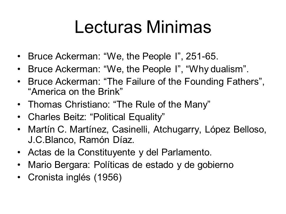 Lecturas Minimas Bruce Ackerman: We, the People I , 251-65.