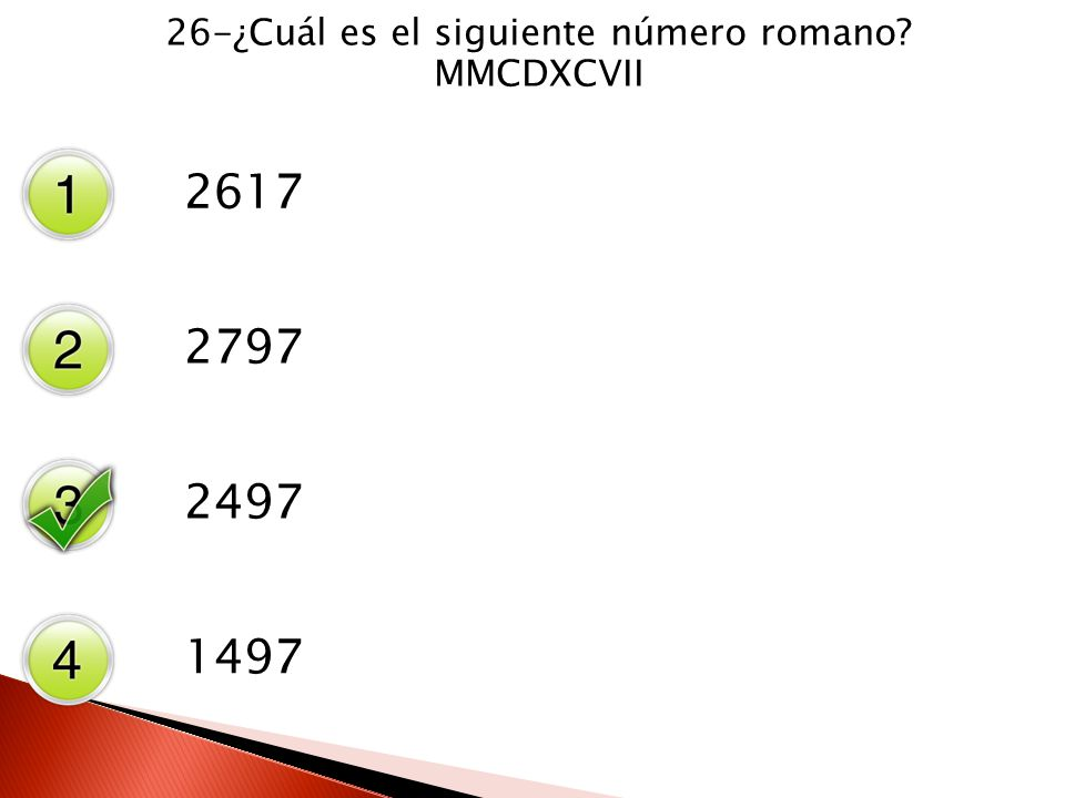 26-¿Cuál es el siguiente número romano