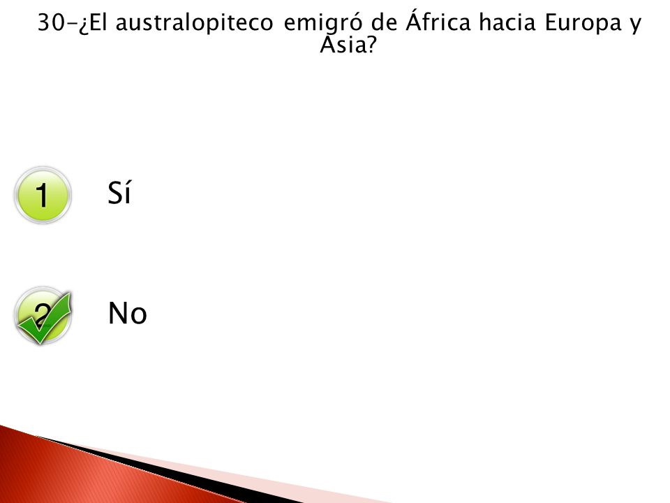 30-¿El australopiteco emigró de África hacia Europa y Asia