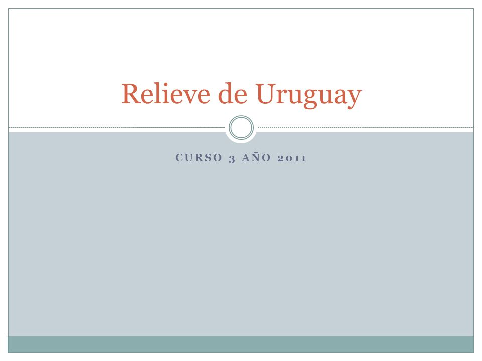 Relieve de Uruguay Curso 3 año 2011