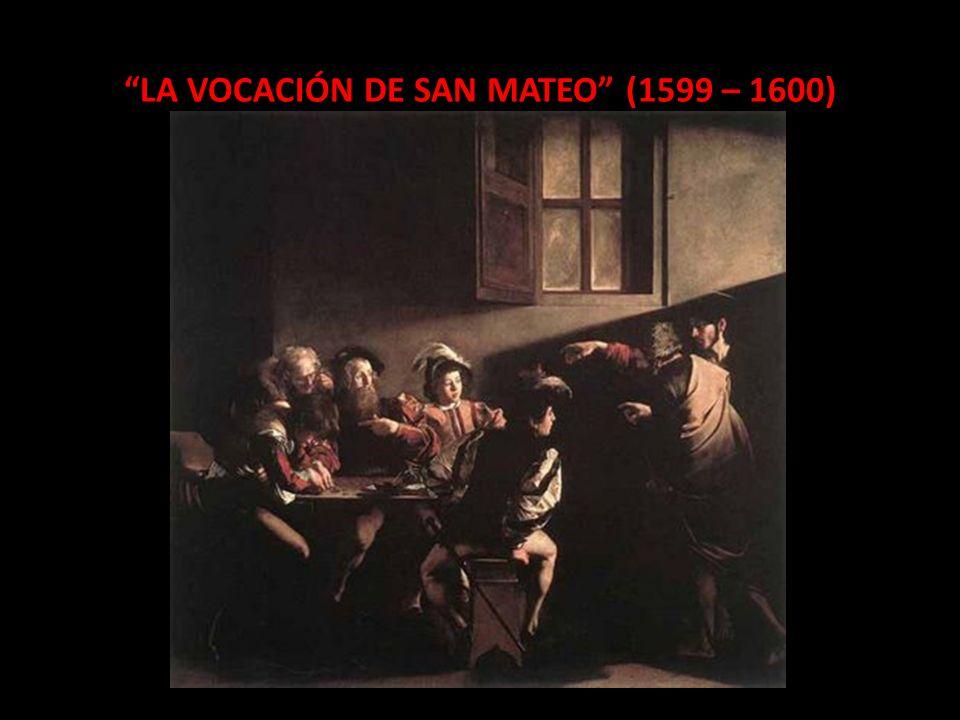 LA VOCACIÓN DE SAN MATEO (1599 – 1600)