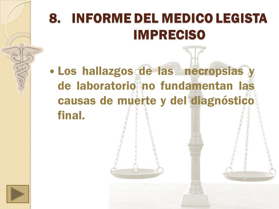 INFORME DEL MEDICO LEGISTA IMPRECISO