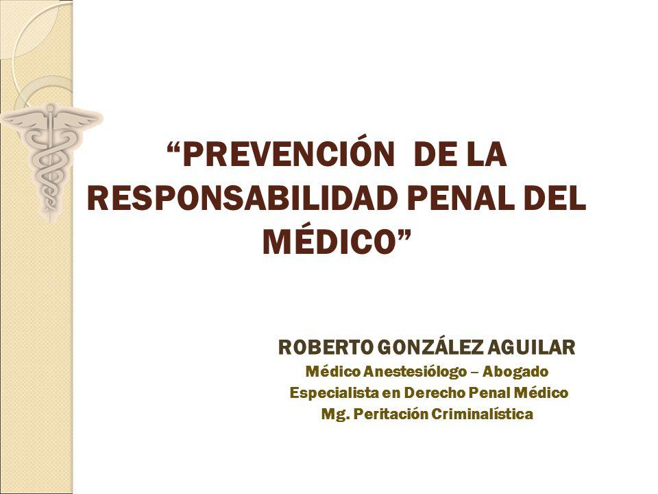 PREVENCIÓN DE LA RESPONSABILIDAD PENAL DEL MÉDICO