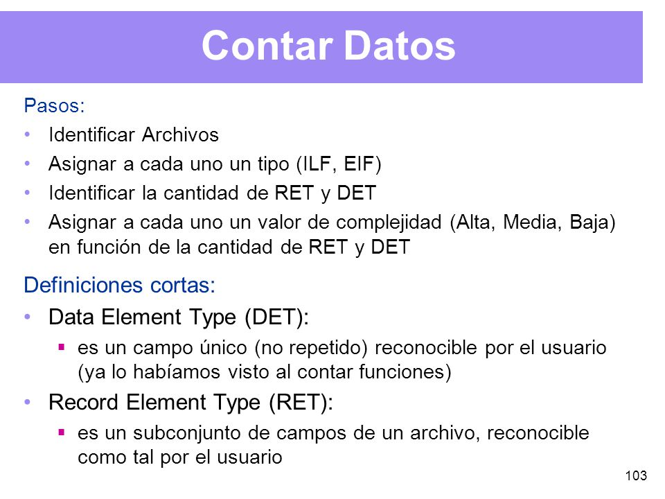 Contar Datos Definiciones cortas: Data Element Type (DET):