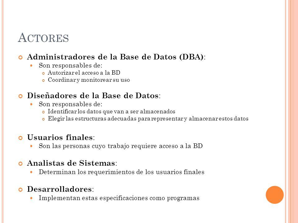 Actores Administradores de la Base de Datos (DBA):