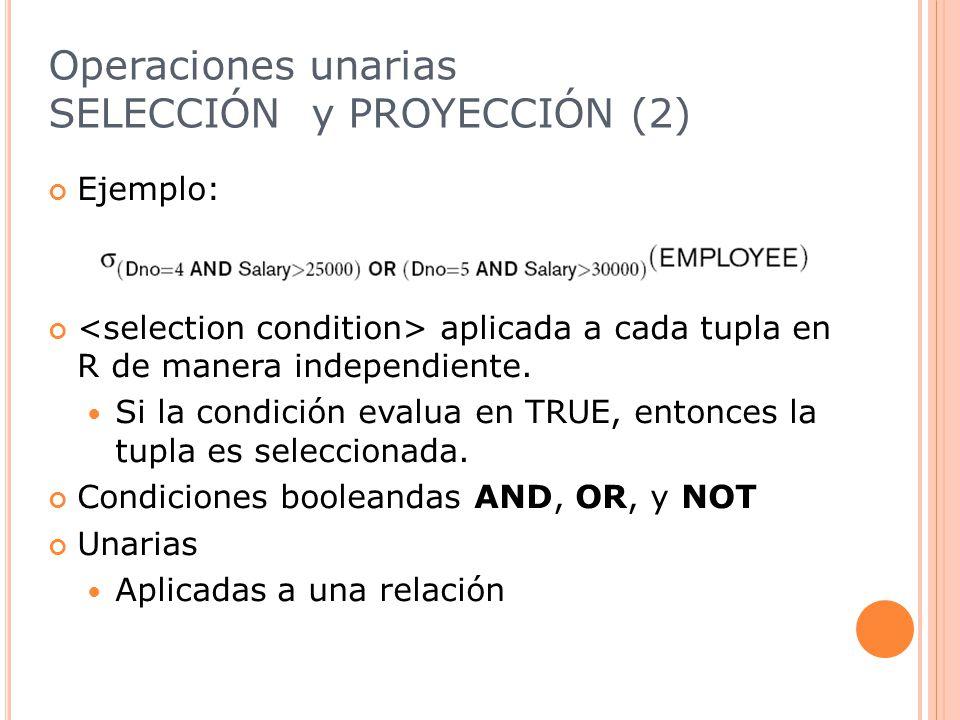 Operaciones unarias SELECCIÓN y PROYECCIÓN (2)