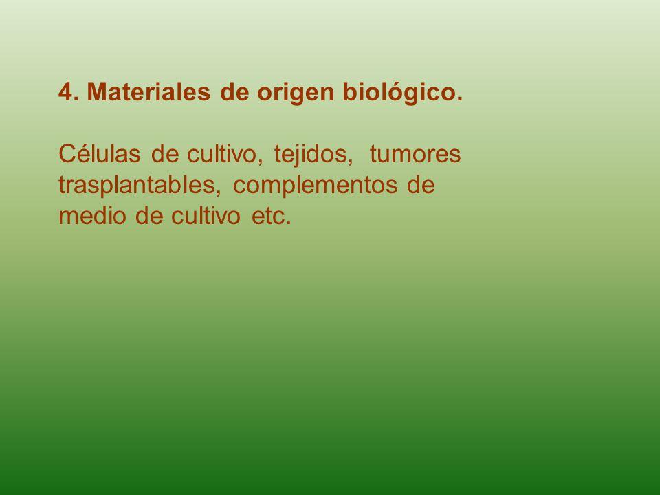 4. Materiales de origen biológico.