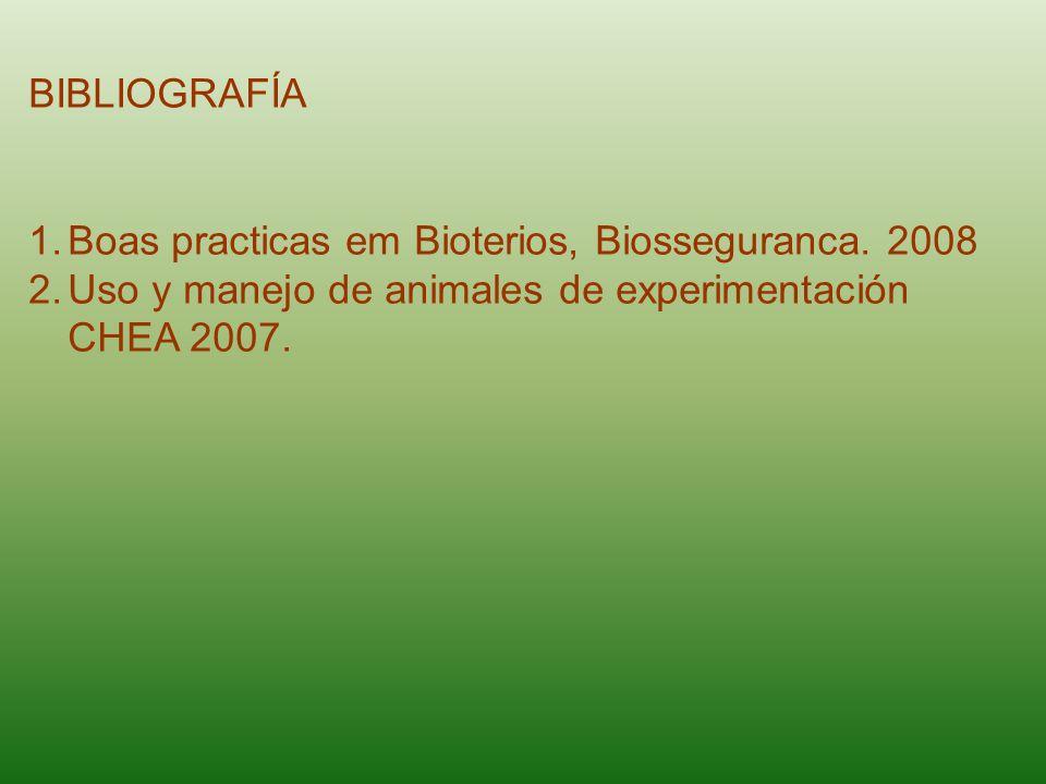 BIBLIOGRAFÍA Boas practicas em Bioterios, Biosseguranca.