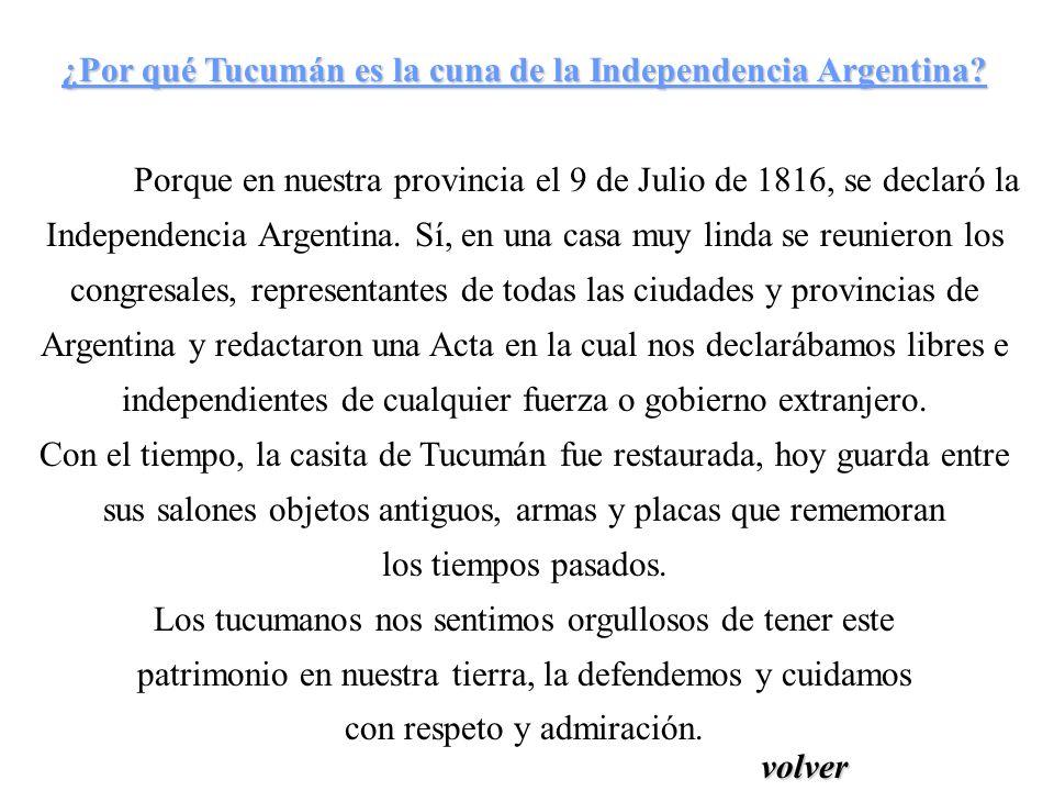 ¿Por qué Tucumán es la cuna de la Independencia Argentina