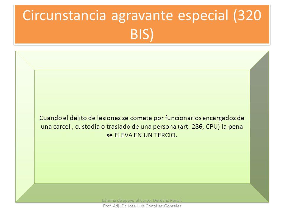 Circunstancia agravante especial (320 BIS)