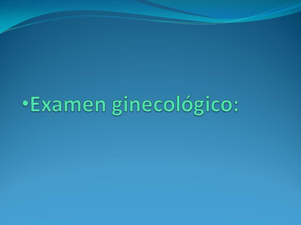 Examen ginecológico: