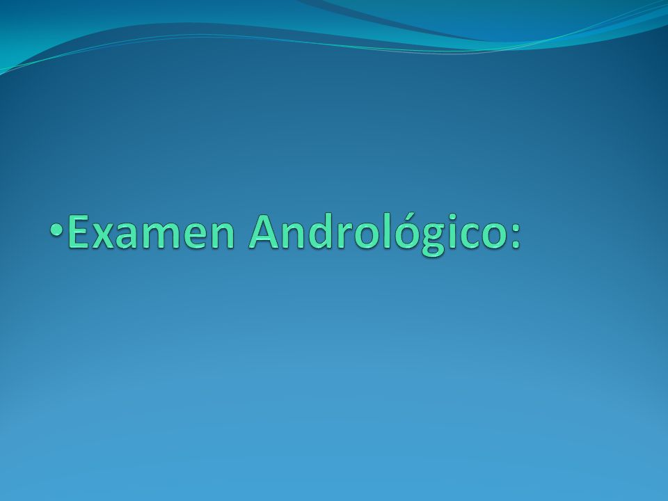 Examen Andrológico: