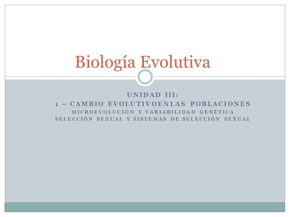 Biología Evolutiva Unidad III: 1 – CaMbio Evolutivoenlas poblaciones