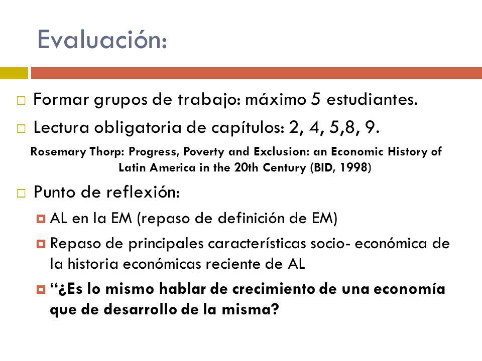 Evaluación: Formar grupos de trabajo: máximo 5 estudiantes.