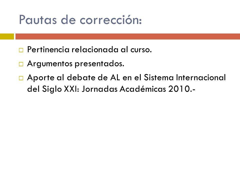 Pautas de corrección: Pertinencia relacionada al curso.