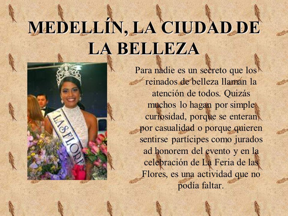 MEDELLÍN, LA CIUDAD DE LA BELLEZA
