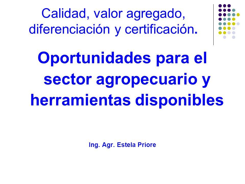 Calidad, valor agregado, diferenciación y certificación.