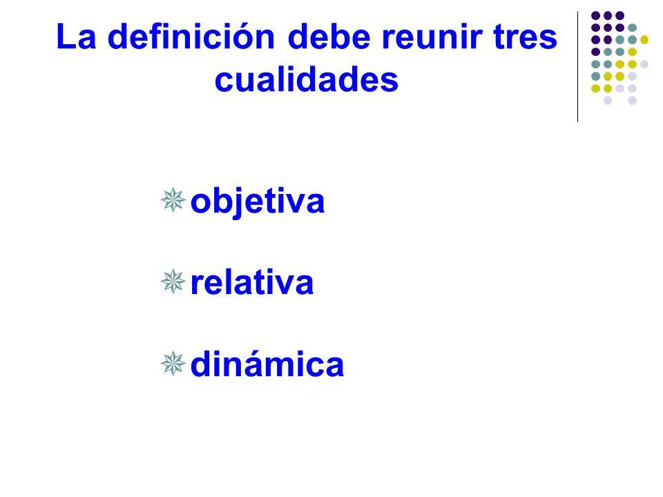 La definición debe reunir tres cualidades