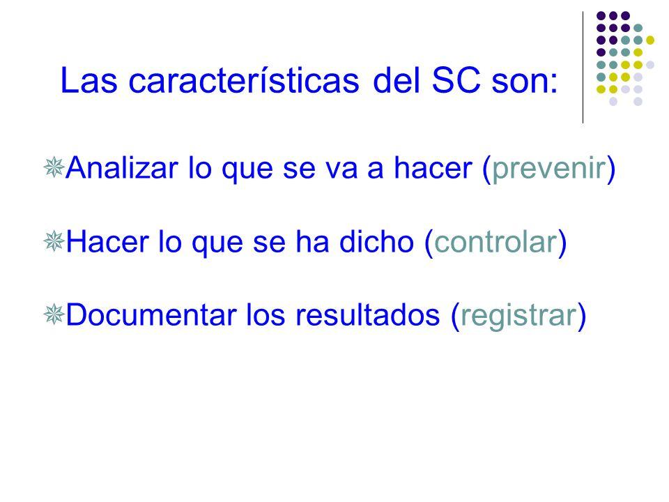 Las características del SC son: