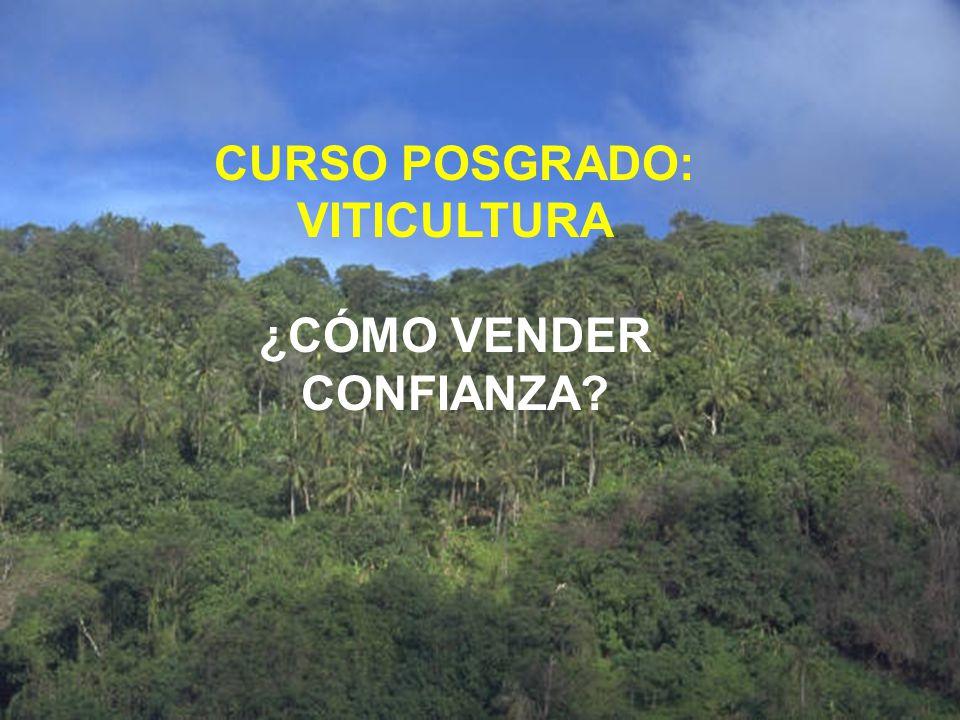 CURSO POSGRADO: VITICULTURA ¿CÓMO VENDER CONFIANZA